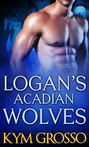 Logan's Acadian Wolves - Immortals of New Orleans, Book 4 - Kym Grosso