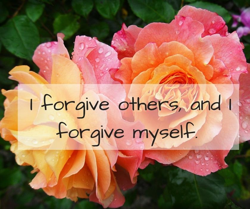 I forgive others, and I forgive myself.